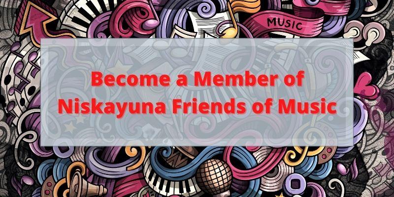 Become a member of Niskayuna Friends of Music